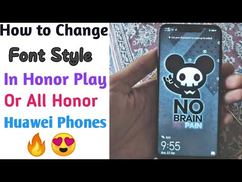 How to Change Font Style In Honor Play Or All Honor / Huawei Devices 🔥😍!