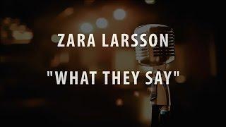 ZARA LARSSON - WHAT THEY SAY (INSTRUMENTAL / KARAOKE / COVER + LYRICS)