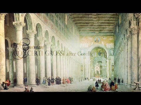 F. Geminiani: Concerti Grossi after Corelli Opp. 3, 1, 5