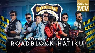 Baby Shima & Floor 88 - Roadblock Hatiku (Official Music Video)