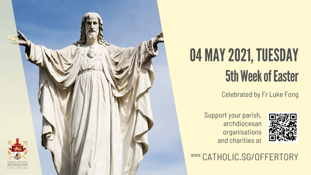 Catholic Singapore Mass 4 May 2021 Today Online - 5th Week of Easter 2021
