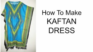 How To Make Kaftan Dress | DIY