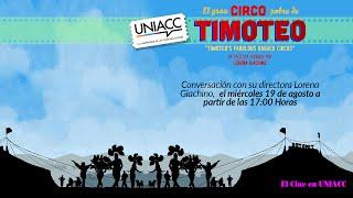 """Conversación con  Lorena Giachino, directora del documental """"El gran circo pobre de Timoteo"""""""