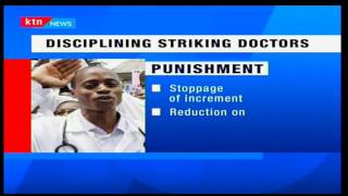 National Government has now released guidelines for disciplining striking doctors