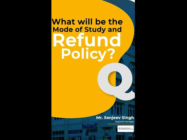 What will be the Mode of study and Refund Policy?