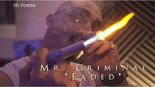 Mr.Criminal - Faded (Official Music Video)