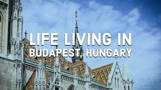 Life living in Budapest Hungary 2018 Video