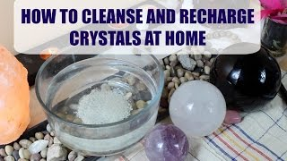 How to Cleanse and Recharge Crystals at Home