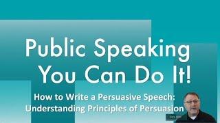 How to Write a Persuasive Speech:  Understanding Principles of Persuasion