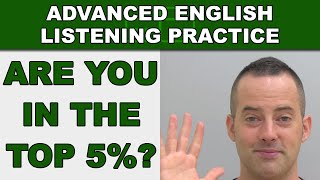 Are You In The Top 5%? - Speak English Fluently - Advanced English Listening Practice - 65