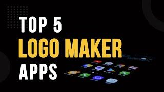 Top 5 Best Logo Maker Apps