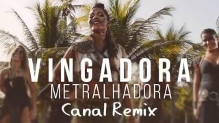 Vingadora   Metralhadora Remix 2016 (Versão 2)