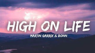 Martin Garrix feat. Bonn - High on life [Lyrics]