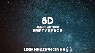 James Arthur   Empty Space (8D Audio)