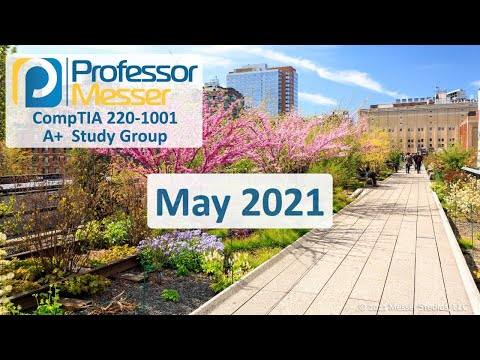 Professor Messer's 220-1001 A+ Study Group - May 2021 - YouTube