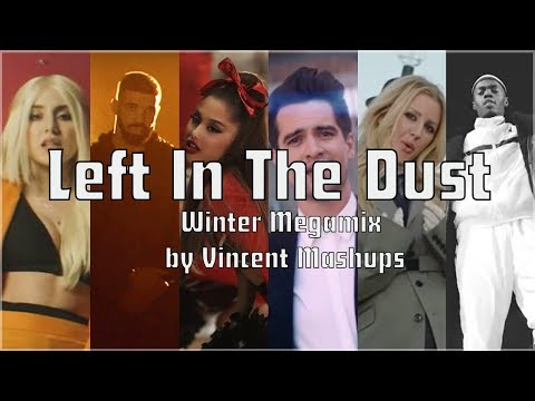 Left In The Dust - Winter 2018/2019 Megamix (by Vincent Mashups)