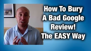 How To Bury A Bad Google Review For Service Businesses
