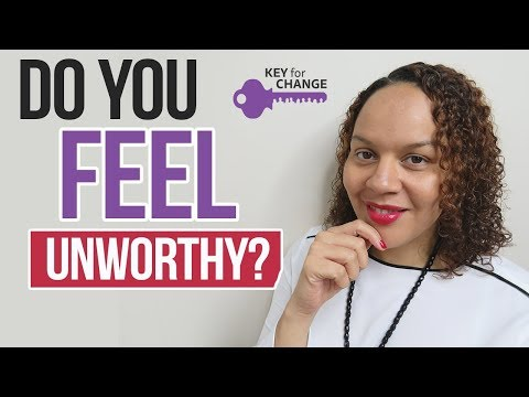 Do you feel unworthy or not good-enough?