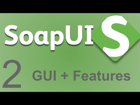 SoapUI Beginner Tutorial 2 - SoapUI Features and GUI - YouTube