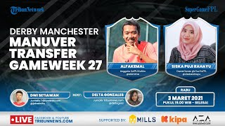 Super Game FPL: Derby Manchester City vs Manchester United, Manuver Transfer Gameweek 27