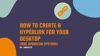 How to Create a Hyperlink for Your Desktop (MAC Operating Systems)