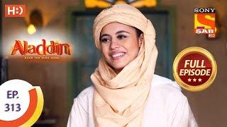 Aladdin   Ep 313   Full Episode   28th October, 2019