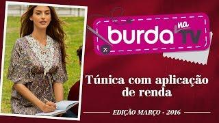 burda na TV 82 – Túnica com aplicação em renda