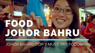 WHERE TO EAT IN JOHOR BAHRU (TOP 7 MUST TRY FOODS) │Travel Malaysia Guide