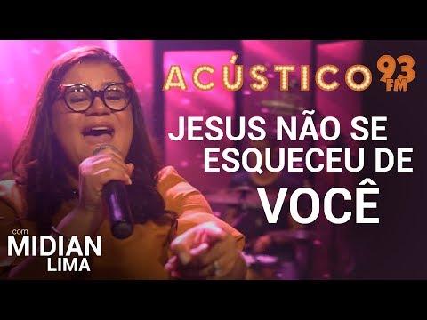 Jesus Não Esqueceu de Você – Midian Lima