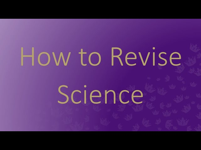 How to Revise - Science