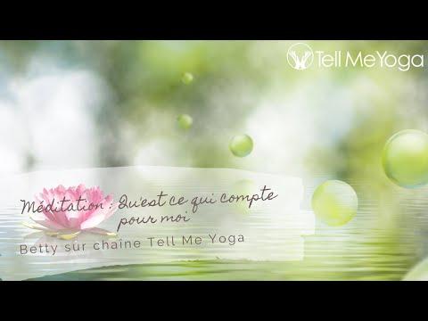 Tell Me Yoga - Meditation -  Qu'est ce qui compte pour moi