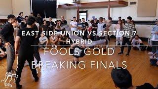 East Side Union vs Section 7 Hybrid | 3v3 Breaking Finals | Fools Gold | #SXSTV