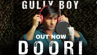 Doori Video Song Out Now, Gully Boy, Ranveer Singh, Divine, Naezy, Javed Akhtar, Rishi Rich