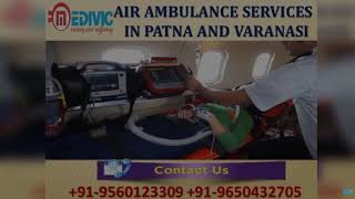 Book Top Ranking Air Ambulance Services in Patna and Varanasi by Medivic