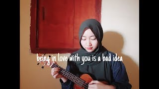 being in love is a bad idea / YUNA - BAD IDEA / pxzvc - bad idea (ft shiloh) [cover]