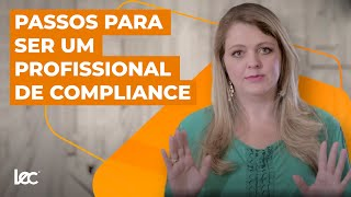 4 PASSOS PARA SER UM PROFISSIONAL DE COMPLIANCE DE SUCESSO