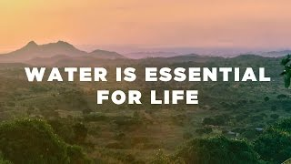 Water Wells for Africa - Water is Essential for Life
