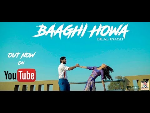 Baaghi Howa  Bilal Inayat