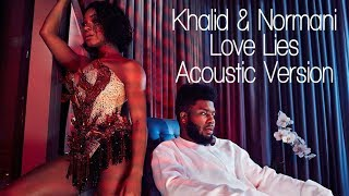 Khalid & Normani   Love Lies (Acoustic)