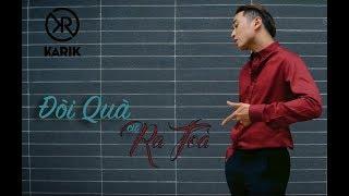Karik - Đòi Quà Cứ Ra Toà | Official MV