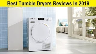 Top 3 Best Tumble Dryers Reviews In 2020
