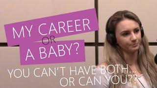 Choosing between my career or a baby | My Story