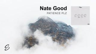 Nate Good - Patience Plz