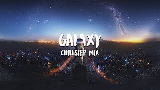 'Galaxy' Beautiful Chillstep Mix