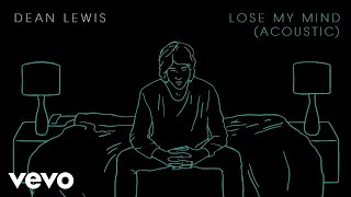 Dean Lewis - Lose My Mind video