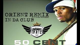 50 Cent -  In da Club #IYBD !ORIENTAL REMIX! (prod. by SkennyBeatz) PITCH