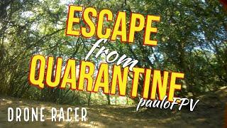 Drone Racer FPV Freestyle   Quarentene escape