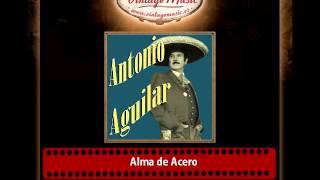 Antonio Aguilar – Alma de Acero