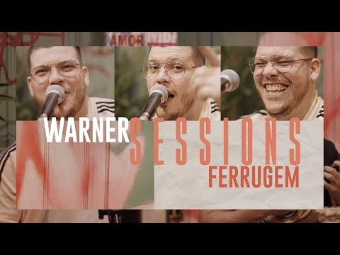 Warner Sessions | Ferrugem