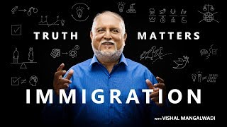 1. Why the West Attracts Immigrants – Truth Matters – Vishal Mangalwadi